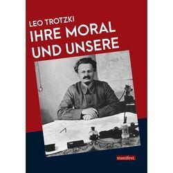 Ihre Moral und unsere von Trotzki,  Leo