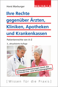 Ihre Rechte gegenüber Ärzten, Kliniken, Apotheken und Krankenkassen von Marburger,  Horst