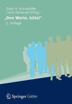 """""""Ihre Werte, bitte!"""" von Korndörffer,  Sven H., Scheinert,  Liane"""