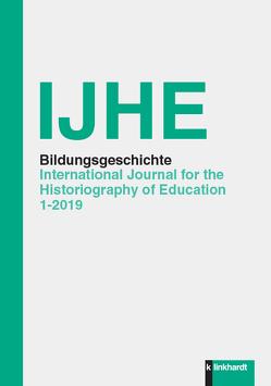 IJHE Bildungsgeschichte von Fuchs,  Eckhardt, Horlacher,  Rebekka, Oelkers,  Jürgen, Tröhler,  Daniel