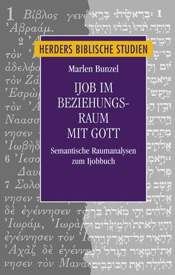 Ijob im Beziehungsraum mit Gott von Bunzel,  Marlen