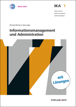 IKA 1: Informationsmanagement und Administration, Bundle mit digitalen Lösungen von McGarty,  Michael, Sager,  Max
