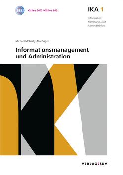 IKA 1: Informationsmanagement und Administration, Bundle ohne Lösungen von McGarty,  Michael, Sager,  Max