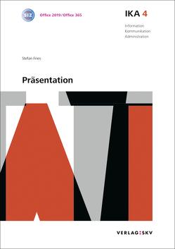 IKA 4: Präsentation, Bundle ohne Lösungen von Fries,  Stefan