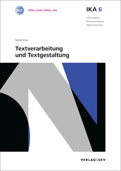 IKA 6: Textverarbeitung und Textgestaltung, Bundle mit digitalen Lösungen von Fries,  Stefan