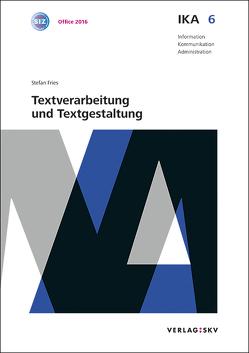 IKA 6: Textverarbeitung und Textgestaltung, Bundle ohne Lösungen von Fries,  Stefan