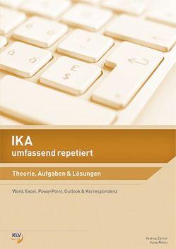 IKA umfassend repetiert von Meier,  Irene, Zürrer,  Verena
