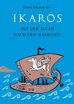 Ikaros auf der Suche nach der Wahrheit von Klar,  Mike, Schultze-Zeu,  Dieter
