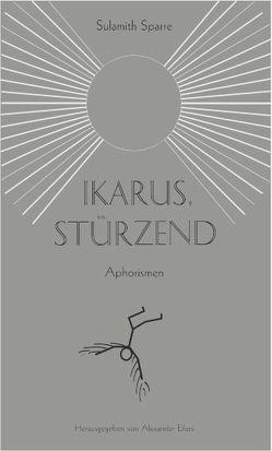Ikarus, stürzend von Eilers,  Alexander, Sparre,  Sulamith
