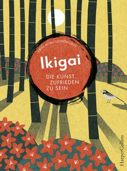 Ikigai – Die Kunst, zufrieden zu sein von Niimi Longhurst,  Erin