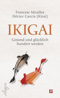 Ikigai von García (Kirai), Hoffmann-Dartevelle,  Maria, Miralles,  Francesc