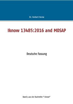 Iknow 13485:2016 and MDSAP von Horne,  Herbert