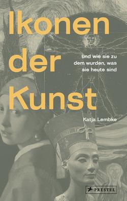 Ikonen der Kunst von Lembke,  Katja