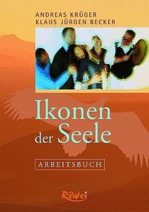 Ikonen der Seele – Arbeitsbuch von Becker,  Klaus J, Krüger,  Andreas