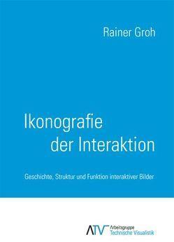 Ikonografie der Interaktion von Groh,  Rainer