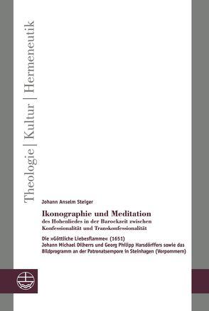 Ikonographie und Meditation des Hohenliedes in der Barockzeit zwischen Konfessionalität und Transkonfessionalität von Steiger,  Johann Anselm