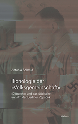 Ikonologie der »Volksgemeinschaft« von Schmid,  Antonia