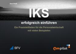 IKS erfolgreich einführen von Friedl,  Sven
