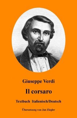 Il corsaro: Italienisch/Deutsch von Verdi,  Giuseppe, Ziegler,  Jan
