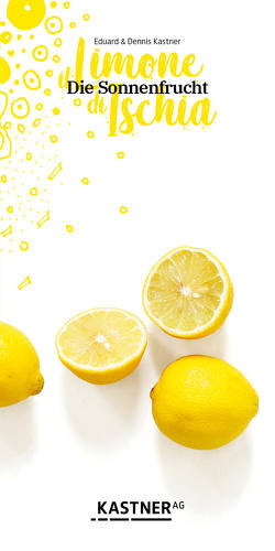il Limone di Ischia Die Sonnenfrucht von Kastner,  Eduard