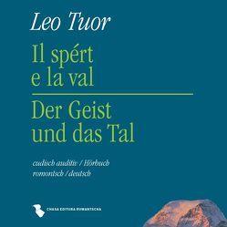 Il spért e la Val – Der Geist und das Tal von Tuor,  Leo