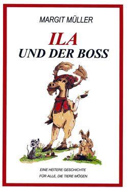 ILA UND DER BOSS von Mueller,  Werner, Müller,  Margit, Rüsenberg,  Ulrich, Wiehager,  Hajo