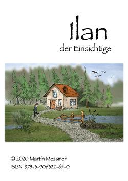 Ilan, der Einsichtige von Messmer,  Martin