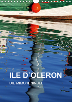 ILE D´OLERON – DIE MIMOSENINSEL (Wandkalender 2021 DIN A4 hoch) von Sock,  Reinhard