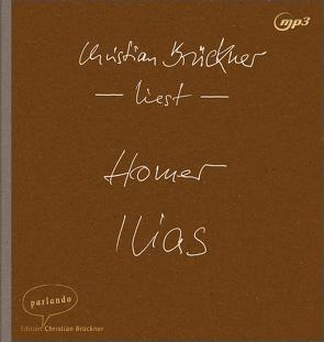 Ilias von Brückner,  Christian, Homer, Steinmann,  Kurt