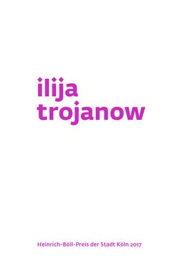 Ilija Trojanow von Ewenz,  Gabriele, Stadtbibliothek Köln, Trojanow,  Ilija