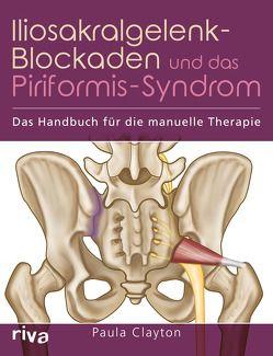 Iliosakralgelenk-Blockaden und das Piriformis-Syndrom von Clayton,  Paula