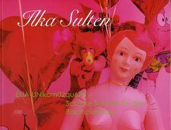 Ilka Sulten: EUA-UNikom02qu67b – Schicke Schuhe für die Balanciershow von Borkelmann,  Gerd, Geisselbrecht-Capecki,  Ursula, Kunde,  Harald, Mönig,  Roland, Sulten,  Ilka