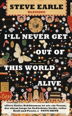 I'll Never Get Out of This World Alive von EARLE,  STEVE, Kwisinski,  Gunnar
