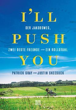 I'll push you von Gray,  Patrick, Skeesuck,  Justin