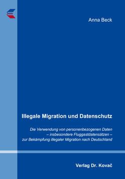 Illegale Migration und Datenschutz von Beck,  Anna