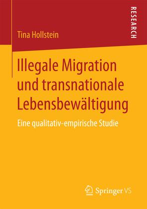 Illegale Migration und transnationale Lebensbewältigung von Hollstein,  Tina
