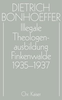 Illegale Theologenausbildung: Finkenwalde 1935-1937 von Anzinger,  Herbert, Dudzus,  Otto, Glenthöj,  Jörgen, Henkys,  Jürgen, Schulz,  Dirk, Tödt,  Ilse