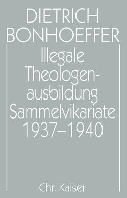 Illegale Theologenausbildung: Sammelvikariate 1937-1940 von Schulz,  Dirk