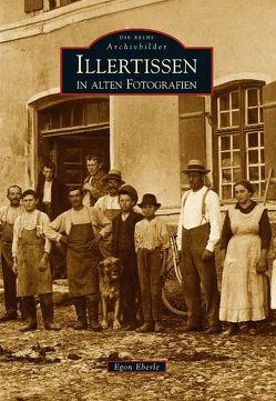 Illertissen in alten Fotografien von Eberle,  Egon
