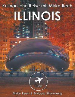 Illinois – Kulinarische Reise mit Mirko Reeh von Reeh,  Mirko, Stromberg,  Barbara