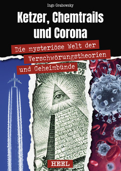 Illuminaten, Chemtrails und Coronoviren von Grabowsky,  Ingo