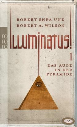 Illuminatus! Das Auge in der Pyramide von Breger,  Udo, Shea,  Robert, Wilson,  Robert A