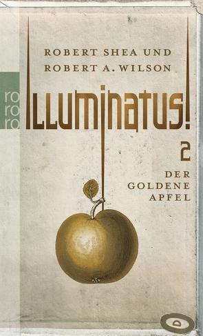 Illuminatus! Der goldene Apfel von Breger,  Udo, Shea,  Robert, Wilson,  Robert A