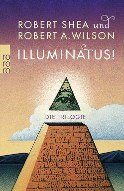 Illuminatus! Die Trilogie von Breger,  Udo, Shea,  Robert, Wilson,  Robert A