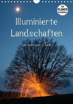 Illuminierte Landschaften – Ein surrealer Blick (Wandkalender 2019 DIN A4 hoch) von U. Irle,  Dag