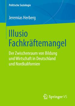 Illusio Fachkräftemangel von Herberg,  Jeremias