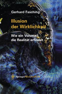 Illusion der Wirklichkeit von Fasching,  Gerhard