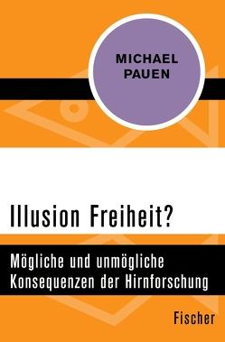 Illusion Freiheit? von Pauen,  Michael