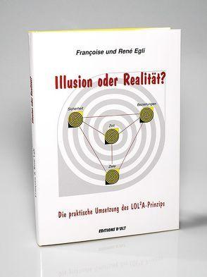 Illusion oder Realität? von Egli,  Françoise, Egli,  René