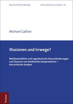 Illusionen und Irrwege? von Gaßner,  Michael